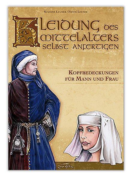 Kleidung des Mittelalters selbst anfertigen – Kopfbedeckungen für Mann und Frau