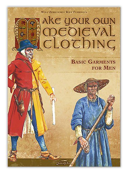 Make Your Own Medieval Clothing – Basic Garments for Men