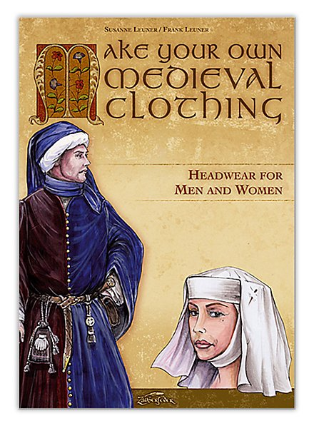 Make Your Own Medieval Clothing – Headwear for Men and Women