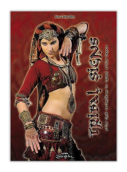 Tribal Signs - Stile und Techniken im Tribal Style Dance