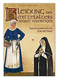 Kleidung des Mittelalters selbst anfertigen – Grundausstattung für die Frau