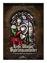 Liebe, Wollust, Spielmannslieder - Das mittelalterliche Liederbuch