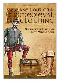 Make Your Own Medieval Clothing – Shoes of the High and Late Middle Ages