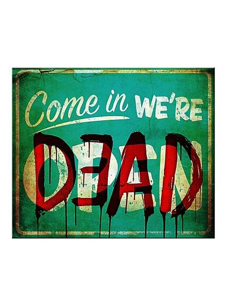 Ladenschild Come In We're Dead Halloween Deko