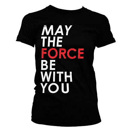 Star Wars 8 - Girlie Shirt May The Force Be With You