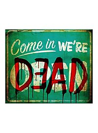 Come in We're Dead Sign
